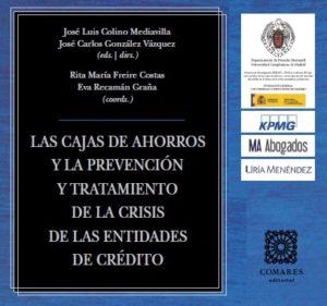 Las Cajas de Ahorros y la prevención y tratamiento de la crisis de las entidades de crédito, MA Abogados